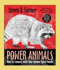 Power Animals : How to Connect with Your Animal Spirit Guide