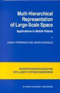 Multi-Hierarchical Representation of Large-Scale Space Applications to Mobile Robots