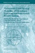 Mathematical and Physical Modelling of Microwave Scattering and Polarimetric Remote Sensing ...