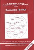 Geostatistics Rio 2000 Proceedings of the Geostatistics Sessions of the 31st International G...