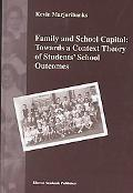 Family and School Capital Towards a Context Theory of Students' School Outcomes