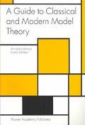 Guide to Classical and Modern Model Theory