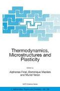Thermodynamics, Microstructures, and Plasticity