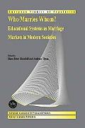 Who Marries Whom? Educational Systems As Marriage Markets in Modern Societies
