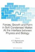 Forces, Growth And Form In Soft Condensed Matter At the Interface between Physics and Biology
