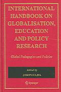 International Handbook On Globalization, Educationand Policy Research Global Pedagogies and ...