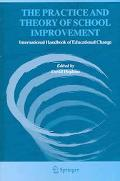 Practice And Theory of School Improvement International Handbook of Educational Change, Sect...