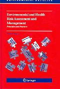 Environmental And Health Risk Assessment And Management Principles And Practices