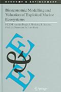 Bioeconomic Modeling And Valuatin of Exploited Marine Ecosystems