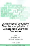 Environmental Simulation Chambers Application to Atmospheric Chemical Processes