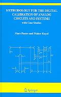 Methodology for the Digital Calibration of Analog Circuits And Systems With Case Stuidies