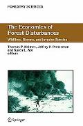 Economics of Forest Disturbances Wildfires, Storms And Invasive Species