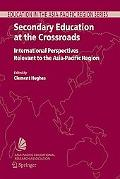 Secondary Education at the Crossroads International Perspectives Relevant to the Asia-Pacifi...