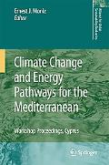 Climate Change And Energy Pathways for the Mediterranean Workshop Proceedings, Cyprus, June ...