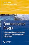 Contaminated Rivers A Geomorphological-geochemical Approach to Site Assessment and Remediation