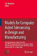 Models for Computer Aided Tolerancing in Design and Manufacturing Selected Conference Papers...