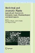 Medicinal and Aromatic Plants Agricultural, Commercial, Ecological, Legal, Pharmacological a...