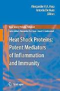 Heat Shock Proteins Potent Mediators of Inflammation and Immunity