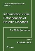 Inflammation in the Pathogenesis of Chronic Diseases The Cox-2 Controversy