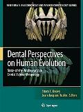 Dental Perspectives on Human Evolution State of the Art Research in Dental Paleoanthropology