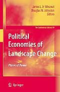 Places of Power Political Economies of Landscape Change
