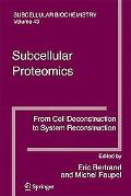 Subcellular Proteomics From Cell Deconstruction to System Reconstruction