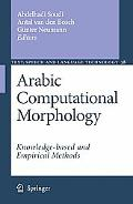Arabic Computational Morphology Knowledge-based and Empirical Methods