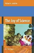 The Joy of Science: An Examination of How Scientists Ask and Answer Your Questions Using the...
