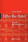 Turbo-like Codes: Design for High Speed Decoding