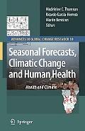 Seasonal Forecasts, Climatic Change and Human Health
