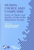 Human Choice and Computers Issues of Choice and Quality of Life in the Information Society  ...