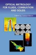Optical Metrology for Fluids, Combustion, and Solids