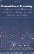 Computational Chemistry Introduction to the Theory and Applications of Molecular and Quantum...