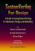 System Verilog for Design A Guide to Using System Verilog for Hardware Design and Modeling