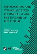 Information and Communication Technology and the Teacher of the Future Ifip Tc3/Wg3.1 & Wg3....