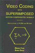Video Coding With Superimposed Motion-Compensated Signals Applications to H.264 and Beyond