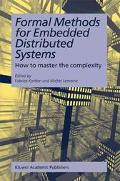 Formal Methods for Embedded Distributed Systems How To Master The Complexity