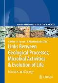 Links Between Geological Processes, Microbial Activities & Evolution of Life: Microbes and G...