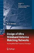 Design of Ultra Wideband Antenna Matching Networks: Via Simplified Real Frequency Technique