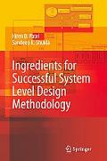 Ingredients For Successful System Level Automation Design Methodology