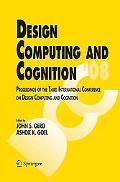 Design Computing and Cognition '08: Proceedings of the Third International Conference on Des...