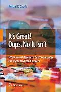 Ita (TM)S Great! OOPS, No It Isna (TM)T: Why Clinical Research Cana (TM)T Guarantee the Righ...