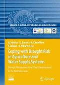 Coping with Drought Risk in Agriculture and Water Supply Systems: Drought Management and Pol...