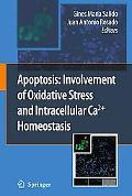 Apoptosis: Involvement of Oxidative Stress and Intracellular Ca2+ Homeostasis: Involvement o...