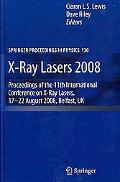 X-Ray Lasers 2008: Proceedings of the 11th International Conference on X-Ray Lasers, 17-22 A...