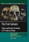 The First Humans: Origin and Early Evolution of the Genus Homo