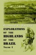 Explorations of the Highlands of the Brazil: With a Full Account of the Gold and Diamond Min...