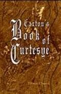 Caxton's Book of Curtesye