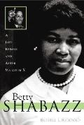 Betty Shabazz Her Life With Malcolm X and Fight to Preserve His Legacy