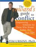Coward's Guide to Conflict Empowering Solutions for Those Who Would Rather Run Than Fight